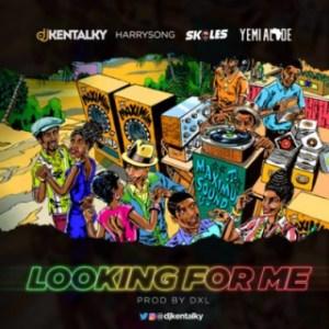 "DJ Kentalky - ""Looking For Me"" ft. Harrysong , Skales & Yemi Alade"